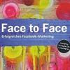 Facebook-Marketing: Face to Face